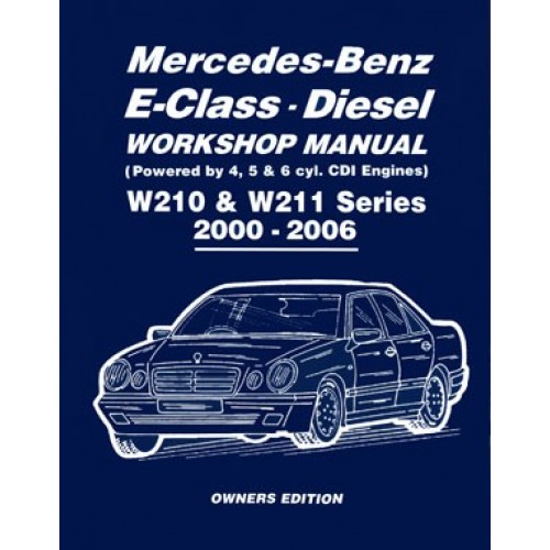 Mercedes benz e class diesel workshop manual w210 w211 for Mercedes benz e class manual