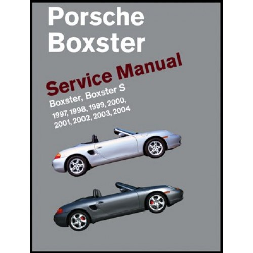 porsche boxster boxster s service manual 1997 2004. Black Bedroom Furniture Sets. Home Design Ideas